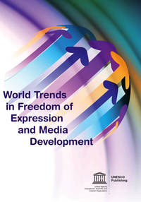 World trends in freedom of expression and media development; 201