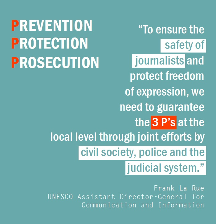 """Pressbild: """"To ensure the safety of journalists and protect freedom of expression, we need to guarantee the 3 P's at the local level through joint efforts by civil society, police and the judicial system"""" The three P's are Prevention, Protection and Prosecution. © Unesco"""